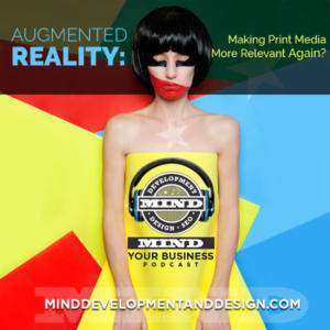 Augmented Reality:  Making Print Media Relevant Again?