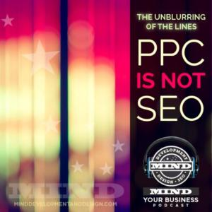 PPC Is NOT SEO and SEO Is Not PPC.  Revisited