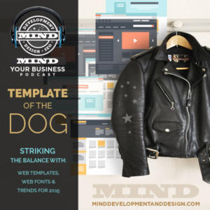 Template of the Dog:  The Truth About Template Websites, Fonts and 2015 Web Design Trends