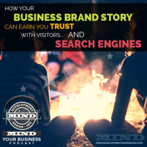 How Your Business Brand Story Can Earn You Trust With Visitors AND Search Engines