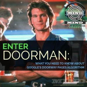 Enter Doorman:  Google's Doorway URL Algorithm and What YOU Need To Know