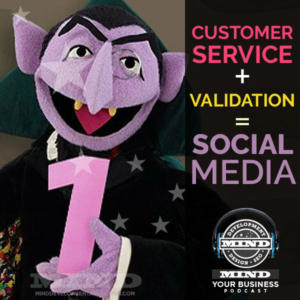 Social Media, Customer Service and Validation For Your Business