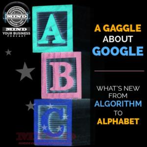 A Gaggle About Google, From Algorithm To Alphabet, Inc…and Linking, Too!