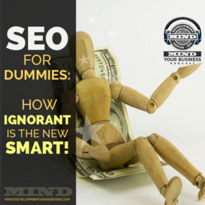 SEO For Dummies.  How Ignorant Is The New SMART!