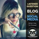 Blog Or Social Media: We Answer A Listener's Question