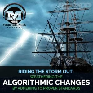 Weathering Algorithmic Changes And Improving Ranking: Riding The Storm Out