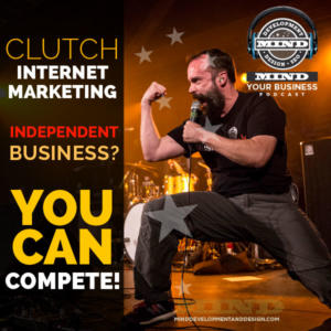 Clutch Internet Marketing: Your Independent Business CAN Compete!