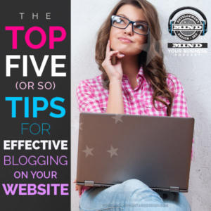 5 Best Practice Tips For More Effective Blogging. And Maybe More