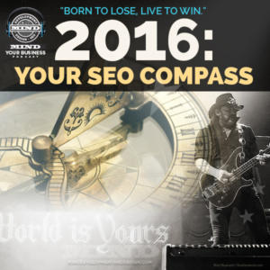 Search Engine Optimization in 2016:  Your Compass For the New Year