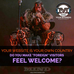Your Website Is Your Country.  Do Your Visitors (Tourists) Feel Welcome?