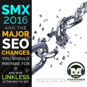 Major SEO Changes, SMX 2016 and Linkless Links