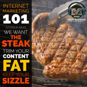 Google Says Get Rid Of Your Low Quality Pages.  We want the Steak…KEEP Your Sizzle