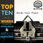 Top 10 Words For Effective Blog Headlines!