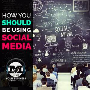 Social Media and What YOU Should Be Doing For Your Business