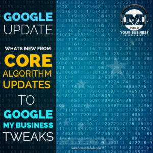Google Update: From Google My Business To Core Algorithm Updates