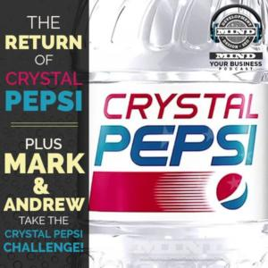 Crystal Pepsi Returns!  Plus Mark and Andrew Take The Crystal Pepsi Challenge