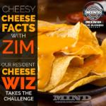 How Well Do You Know Cheese?  Test Your Cheese Knowledge With The Zim From The MIND.