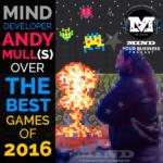 Best Video Games of 2016 According To MIND Developer Andy Mull