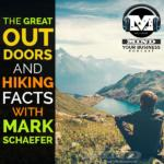 Mark Schaefer and Facts About The Great Outdoors!  You Don't Wanna Miss This
