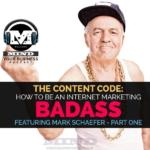 How To Be A Marketing Badass: Mark Schaefer and The Content Code part 1