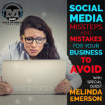 Social Media Mistakes You Should Avoid – Featuring Small Business Expert Melinda Emerson