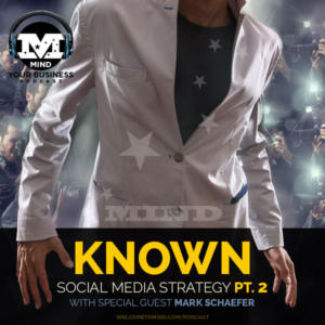 Mark Schaefer Tells You How To Become Known Through Your Content and Social Media