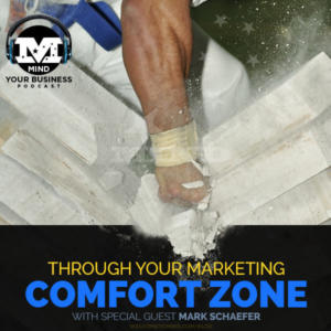 Breaking Through Your Marketing Comfort Zone