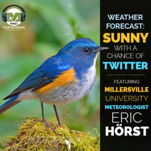 Sunny With a Chance of Twitter:  Millersville U Meteorologist and Educator Eric Horst on Weather and Twitter